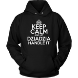 Keep Calm And Let Dziadzia Handle It - Unisex Hoodie / Black / S - Polish Shirt Store