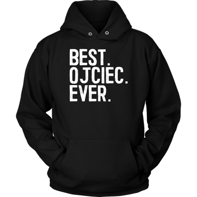 Best Ojciec Ever, Polish Fathers Day Gift - Unisex Hoodie / Black / S - Polish Shirt Store