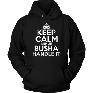 Keep Calm And Let Busha Handle It - Unisex Hoodie / Black / S - Polish Shirt Store