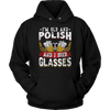 I'm Old And Polish And I Need Glasses - Unisex Hoodie / Black / S - Polish Shirt Store