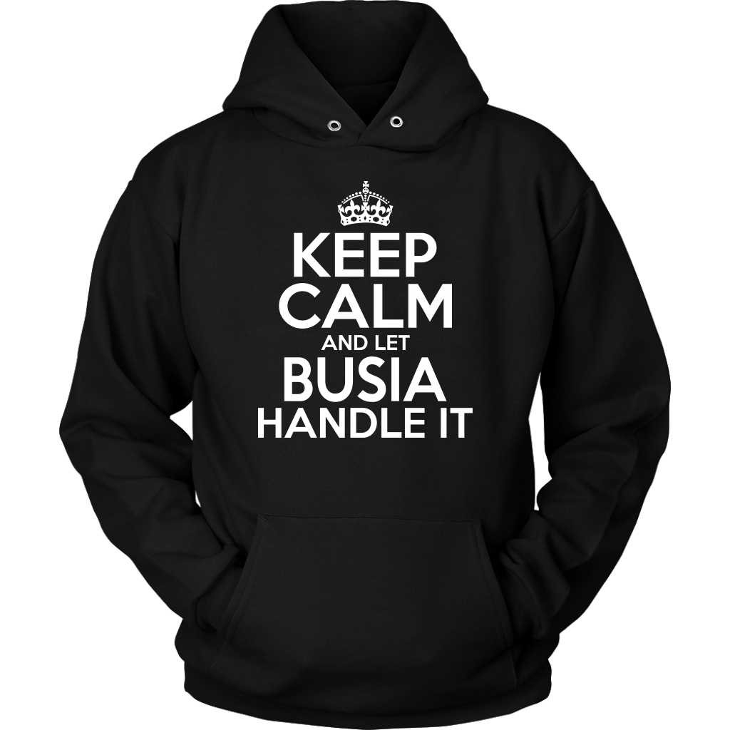 Keep Calm And Let Busia Handle It - Unisex Hoodie / Black / S - Polish Shirt Store