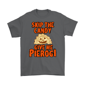 Skip The Halloween Candy Give Me Pierogi - Gildan Mens T-Shirt / Charcoal / S - Polish Shirt Store