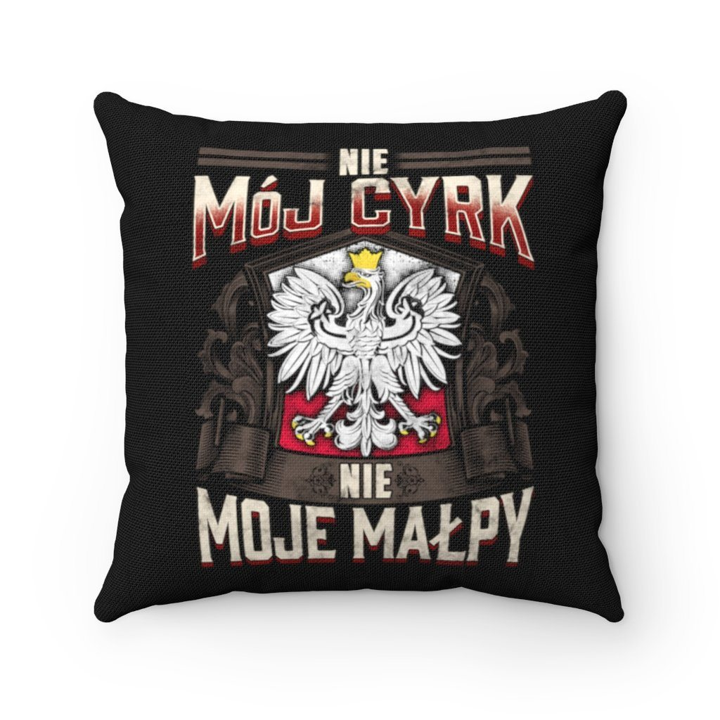 "Not My Circus In Polish Language Square Polyester Pillow - 20"" x 20"" - Polish Shirt Store"