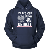 You Bet Your Dupa I'm From Detroit - Unisex Hoodie / Navy / S - Polish Shirt Store
