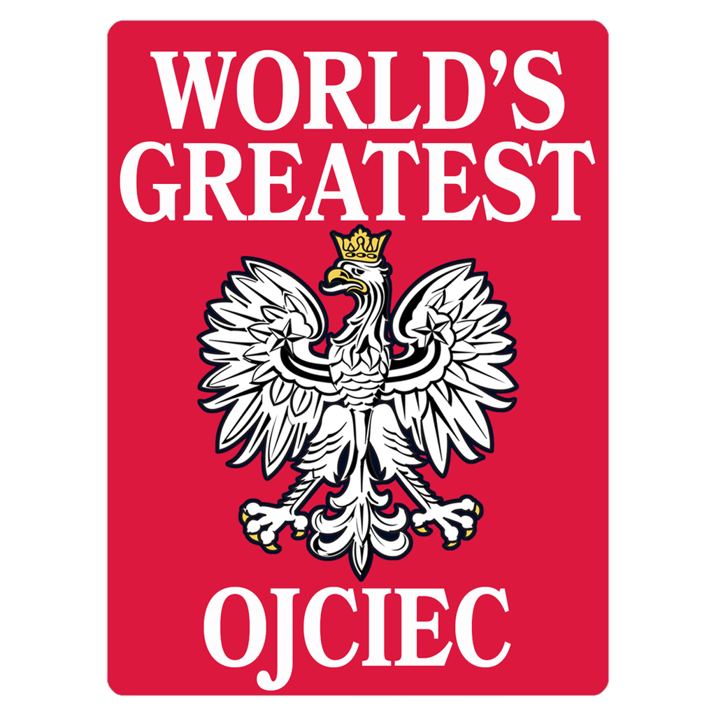 World's Greatest Polish Father Magnet - 3x4 inch - Polish Shirt Store