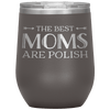 The Best Mom's Are Polish Wine Tumbler - Pewter - Polish Shirt Store