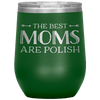 The Best Mom's Are Polish Wine Tumbler - Green - Polish Shirt Store