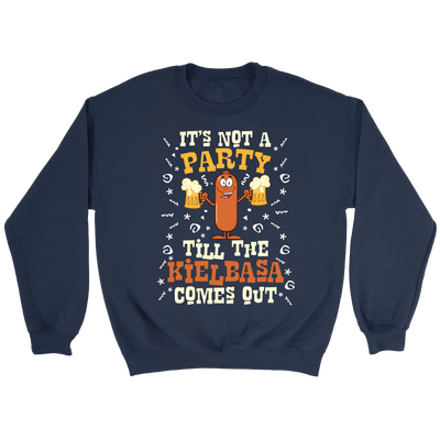 It's Not A Party Till The Kielbasa Comes Out Shirt - Crewneck Sweatshirt / Navy / S - Polish Shirt Store