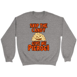 Skip The Halloween Candy Give Me Pierogi - Crewneck Sweatshirt / Sport Grey / S - Polish Shirt Store