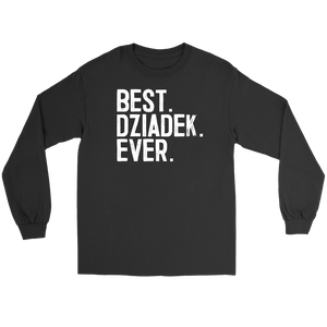 Best Dziadek Ever, Dziadek Gift - Gildan Long Sleeve Tee / Black / S - Polish Shirt Store