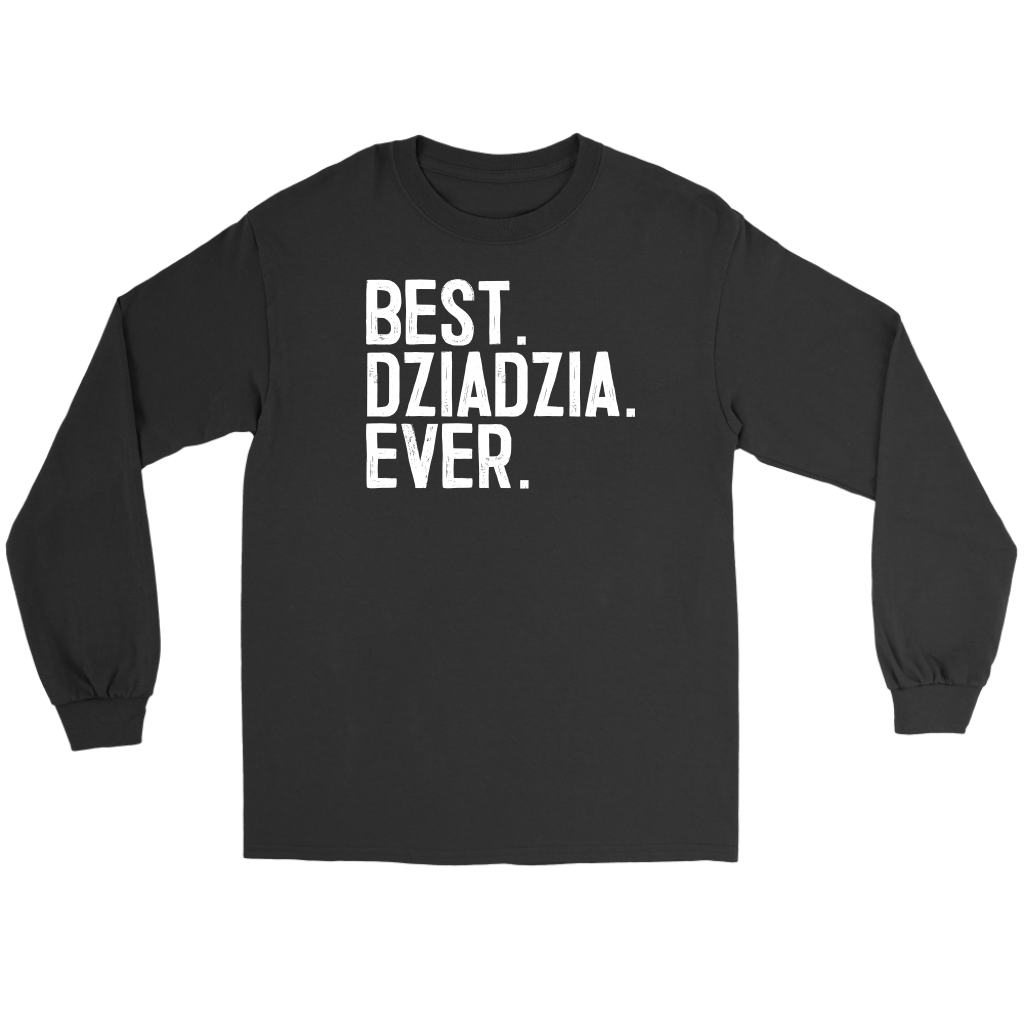 Best Dziadzia Ever, Dziadzia Gift - Gildan Long Sleeve Tee / Black / S - Polish Shirt Store