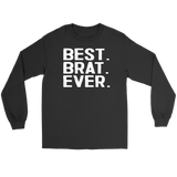 Best Brat Ever - Gildan Long Sleeve Tee / Black / S - Polish Shirt Store