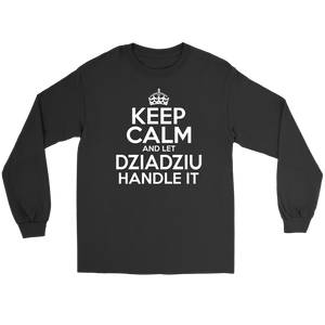 Keep Calm And Let Dziadziu Handle It - Gildan Long Sleeve Tee / Black / S - Polish Shirt Store