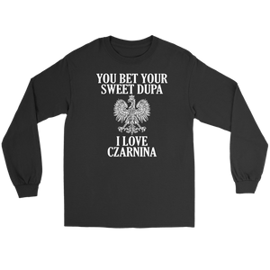 You Bet Your Sweet Dupa I Love Czarnina - Gildan Long Sleeve Tee / Black / S - Polish Shirt Store