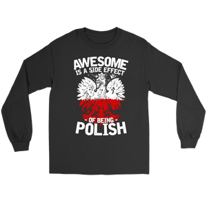 Awesome Is A Side Effect Of Being Polish - Gildan Long Sleeve Tee / Black / S - Polish Shirt Store