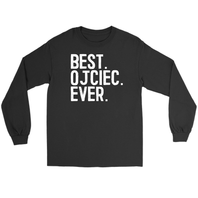 Best Ojciec Ever, Polish Fathers Day Gift - Gildan Long Sleeve Tee / Black / S - Polish Shirt Store