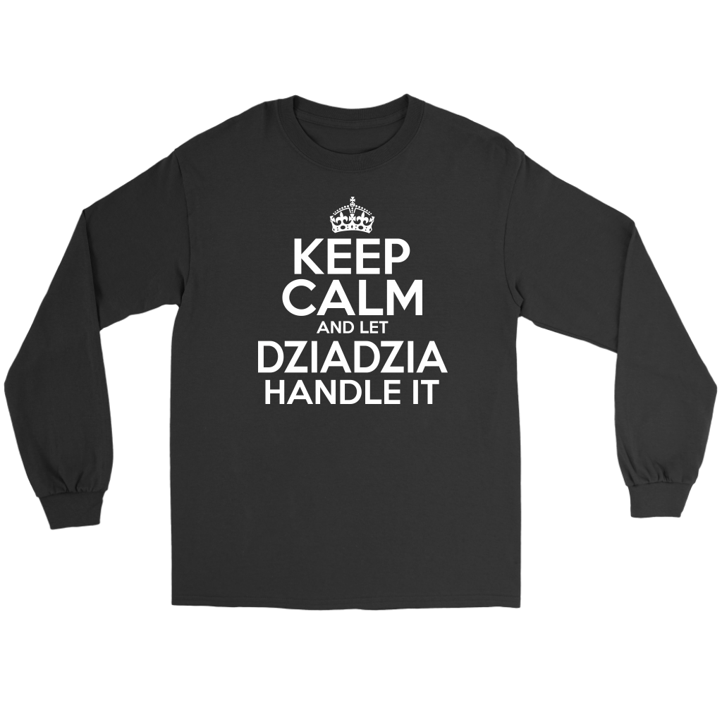 Keep Calm And Let Dziadzia Handle It - Gildan Long Sleeve Tee / Black / S - Polish Shirt Store