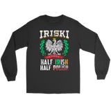 IRISKI Half Irish Half Polish - Gildan Long Sleeve Tee / Black / S - Polish Shirt Store