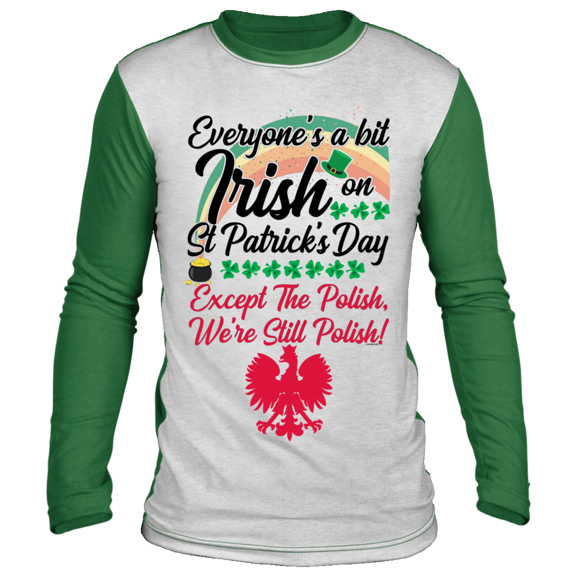 Everyone's Irish On St Patricks Day Except The Polish - White/Green / S - Polish Shirt Store