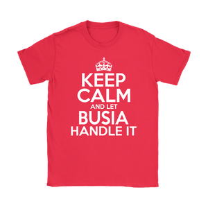 Keep Calm And Let Busia Handle It - Gildan Womens T-Shirt / Red / S - Polish Shirt Store