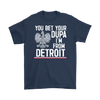 You Bet Your Dupa I'm From Detroit - Gildan Mens T-Shirt / Navy / S - Polish Shirt Store