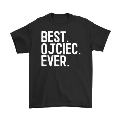 Best Ojciec Ever, Polish Fathers Day Gift - Gildan Mens T-Shirt / Black / S - Polish Shirt Store