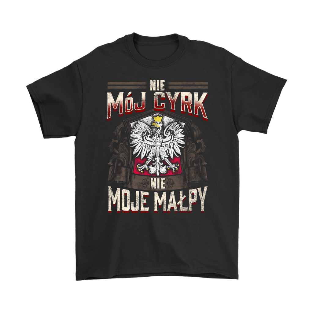 Not My Circus Not My Monkeys in Polish - Gildan Mens T-Shirt / Black / S - Polish Shirt Store