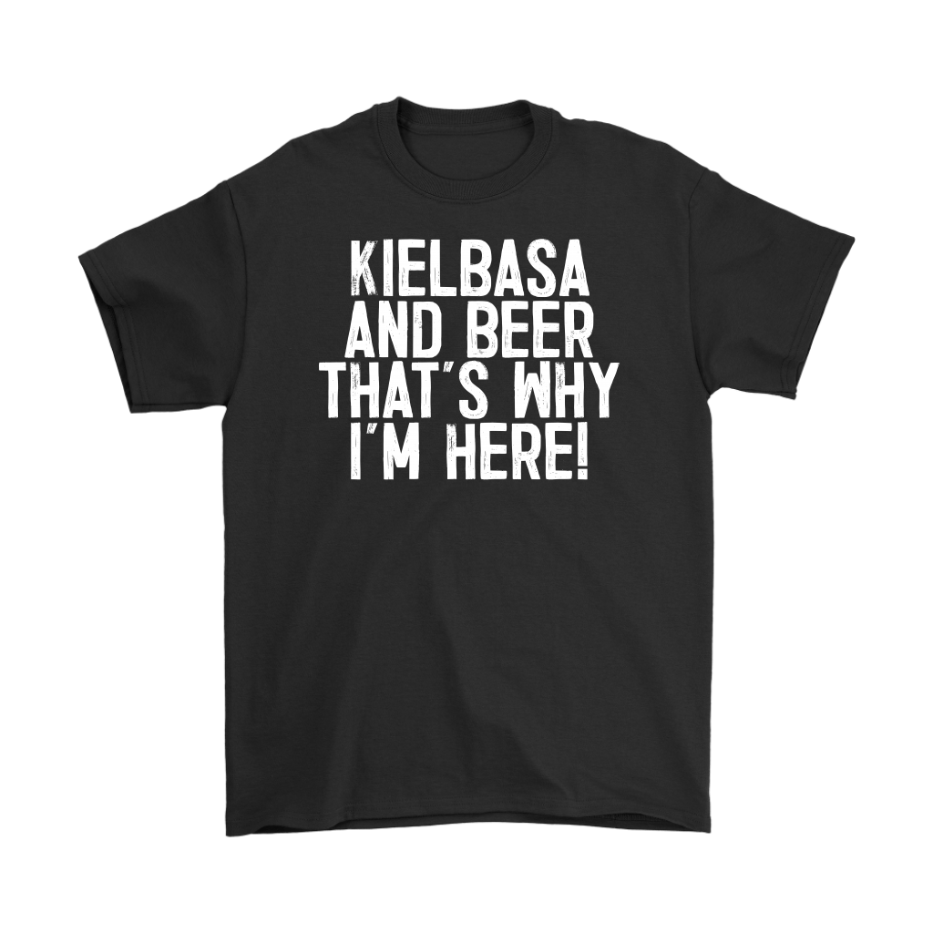 Kielbasa And Beer That's Why I'm Here - Gildan Mens T-Shirt / Black / S - Polish Shirt Store