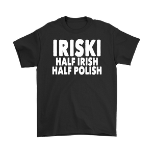 IRISKI Half Irish Half Polish - Gildan Mens T-Shirt / Black / S - Polish Shirt Store