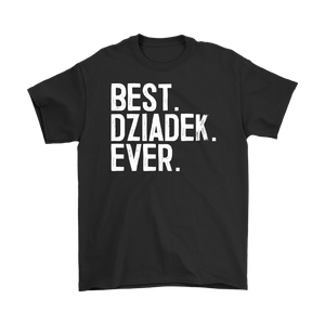 Best Dziadek Ever, Dziadek Gift - Gildan Mens T-Shirt / Black / S - Polish Shirt Store