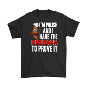 Im Polish And I Have The Kielbasa To Prove It - Gildan Mens T-Shirt / Black / S - Polish Shirt Store