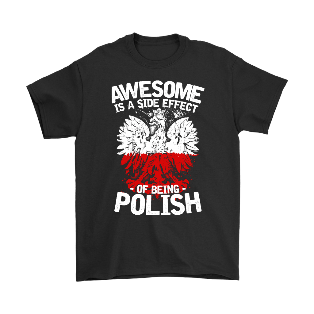 Awesome Is A Side Effect Of Being Polish - Gildan Mens T-Shirt / Black / S - Polish Shirt Store