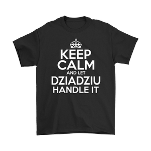 Keep Calm And Let Dziadziu Handle It - Gildan Mens T-Shirt / Black / S - Polish Shirt Store