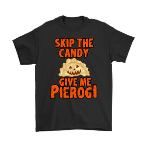 Skip The Halloween Candy Give Me Pierogi - Gildan Mens T-Shirt / Black / S - Polish Shirt Store