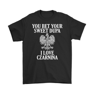 You Bet Your Sweet Dupa I Love Czarnina - Gildan Mens T-Shirt / Black / S - Polish Shirt Store