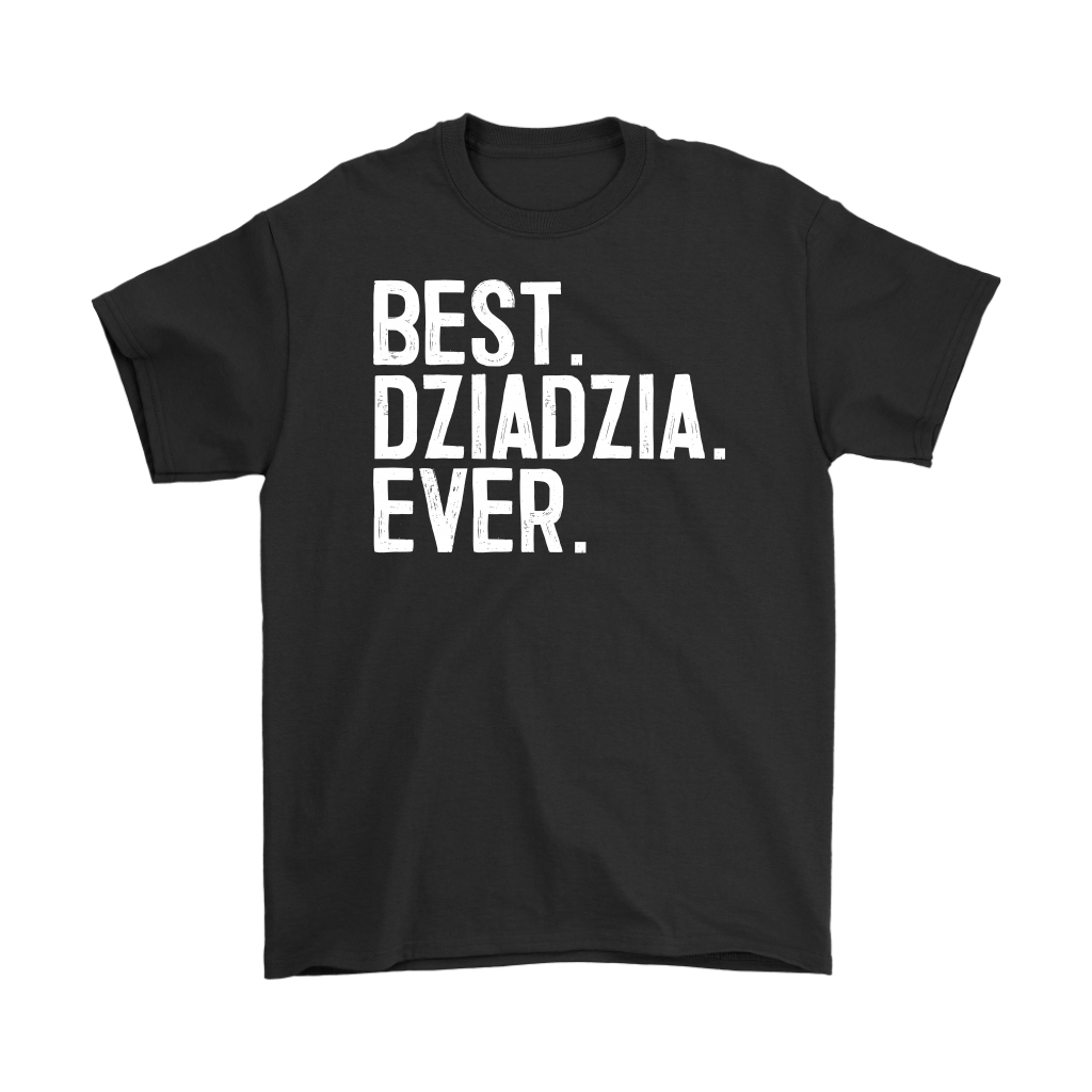 Best Dziadzia Ever, Dziadzia Gift - Gildan Mens T-Shirt / Black / S - Polish Shirt Store