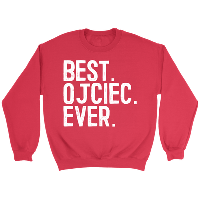 Best Ojciec Ever, Polish Fathers Day Gift - Crewneck Sweatshirt / Red / S - Polish Shirt Store
