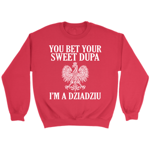 You Bet Your Dupa Im A Dziadziu - Crewneck Sweatshirt / Red / S - Polish Shirt Store