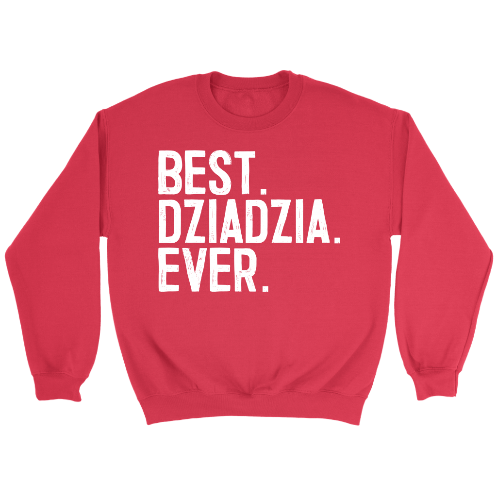 Best Dziadzia Ever, Dziadzia Gift - Crewneck Sweatshirt / Red / S - Polish Shirt Store