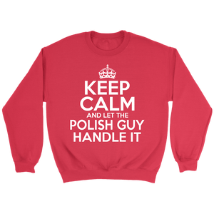 Keep Calm And Let The Polish Guy Handle It - Crewneck Sweatshirt / Red / S - Polish Shirt Store