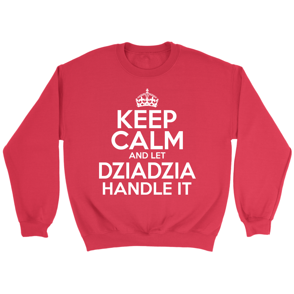 Keep Calm And Let Dziadzia Handle It - Crewneck Sweatshirt / Red / S - Polish Shirt Store