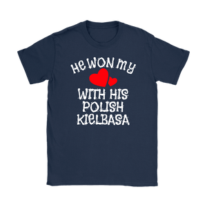He Won My Heart With His Polish Kielbasa - Gildan Womens T-Shirt / Navy / S - Polish Shirt Store