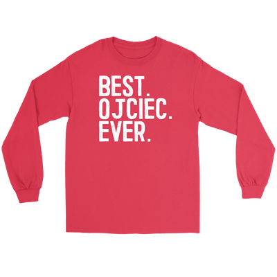Best Ojciec Ever, Polish Fathers Day Gift - Gildan Long Sleeve Tee / Red / S - Polish Shirt Store
