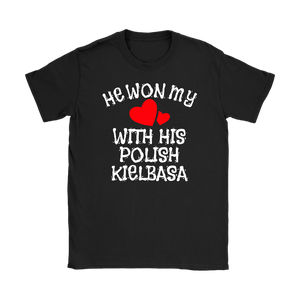 He Won My Heart With His Polish Kielbasa - Gildan Womens T-Shirt / Black / S - Polish Shirt Store