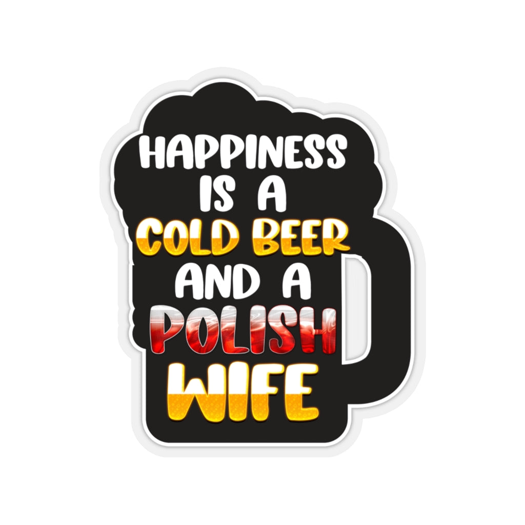 "Cold Beer Polish Wife Die Cut Sticker - 6x6"" / Transparent - Polish Shirt Store"