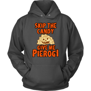 Skip The Halloween Candy Give Me Pierogi - Unisex Hoodie / Charcoal / S - Polish Shirt Store