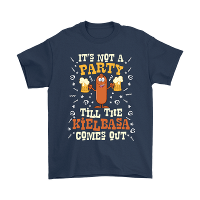 It's Not A Party Till The Kielbasa Comes Out Shirt - Gildan Mens T-Shirt / Navy / S - Polish Shirt Store