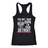 You Bet Your Dupa I'm From Detroit - Next Level Racerback Tank / Black / XS - Polish Shirt Store