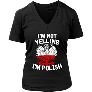 I'm Not Yelling I'm Polish T-Shirt - District Womens V-Neck / Black / S - Polish Shirt Store