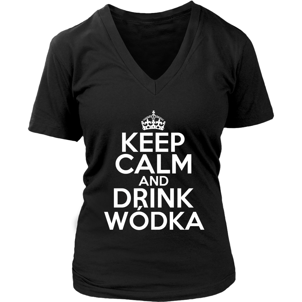 Keep Calm And Drink Wodka - District Womens V-Neck / Black / S - Polish Shirt Store